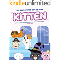 The Step-by-Step Way to Draw Kitten: A Fun and Easy Drawing Book to Learn How to Draw Kittens