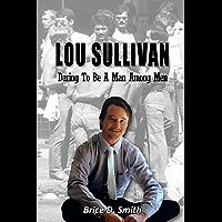 Lou Sullivan: Daring To Be a Man Among Men (English Edition)