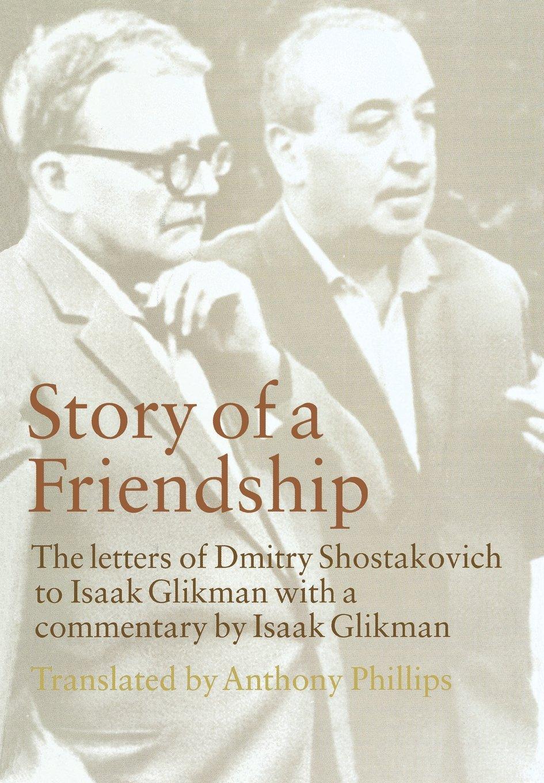 Story of a Friendship: The Letters of Dmitry Shostakovich to Isaak Glikman, 1941–1975 ebook