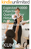 Expected 10000 Objective Questions For Himachal Pradesh Competitive Exams
