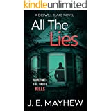 All the Lies: A DCI Will Blake Novel (DCI Will Blake Crime Mystery Thrillers Book 5)