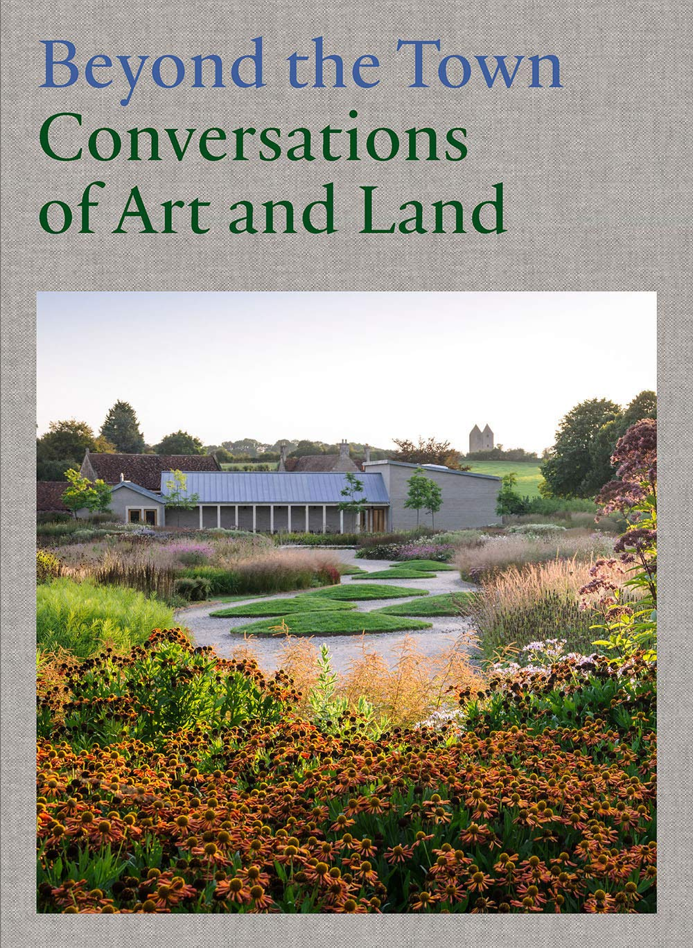 Beyond The Town Conversations Of Art And Land Amazon De