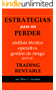 ESTRATEGIAS PARA NO PERDER: Análisis Técnico, Operativa y Gestión de Riesgo para un TRADING RENTABLE (Spanish Edition)