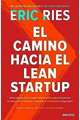 El camino hacia el Lean Startup: Cómo aprovechar la visión emprendedora para transformar la cultura de tu empresa e impulsar el crecimiento a largo plazo Edición Kindle