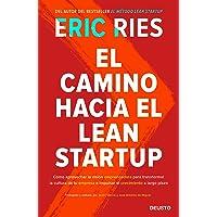 El camino hacia el Lean Startup: Cómo aprovechar la visión emprendedora para transformar la cultura de tu empresa e impulsar el crecimiento a largo plazo (Sin colección)
