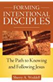 Forming Intentional Disciples: The Path to Knowing and Following Jesus