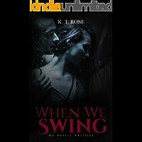 When We Swing: Twisted Erotic Dark Fiction