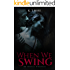 When We Swing: Twisted Erotic Dark Fiction