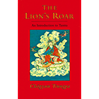 The Lion's Roar: An Introduction to Tantra