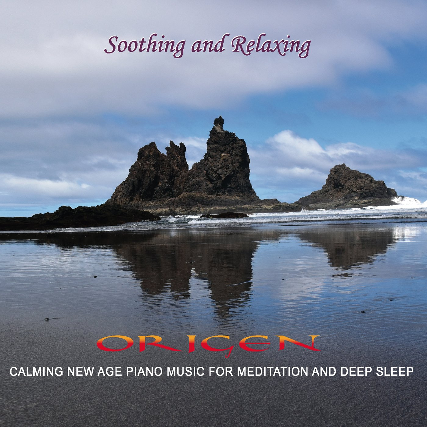 Soothing and Relaxing. Calming New Age Piano Music For Meditation, Relaxation, Stress Relief and Deep Sleep / New Age and Classical Crossover Instrumental / Digipack- Release 2018