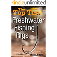 The Top Ten Freshwater Fishing Rigs (English Edition)