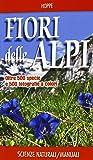 Fiori delle Alpi. Ediz. illustrata