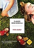 Hello daddy!: Storie di due uomini, due culle e una famiglia felice (Strade blu. Non Fiction)