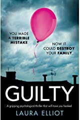 Guilty: A gripping psychological thriller that will have you hooked Kindle Edition