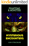 Phantoms & Monsters: Mysterious Encounters