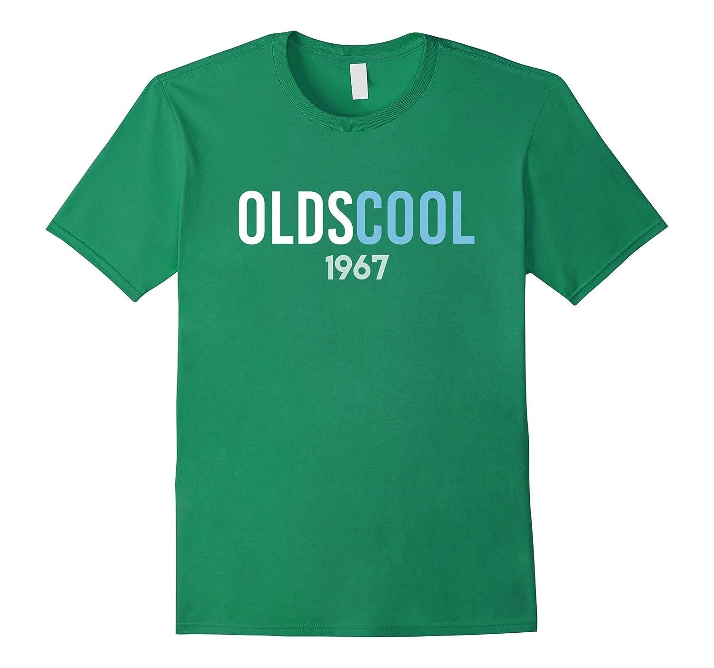 9efae099d Oldscool 1967 50th Birthday Gift For 50 Year Old T-Shirt-TD – Teedep