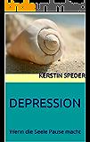DEPRESSION: Wenn die Seele Pause macht
