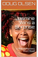 Jasmine Wins a Surprise: A Nelson Mystery Short Read (The Nelson Mysteries Book 14) Kindle Edition