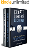 Cryptocurrency Exchange: Learn the REAL Secrets to Successful Cryptocurrency Trading
