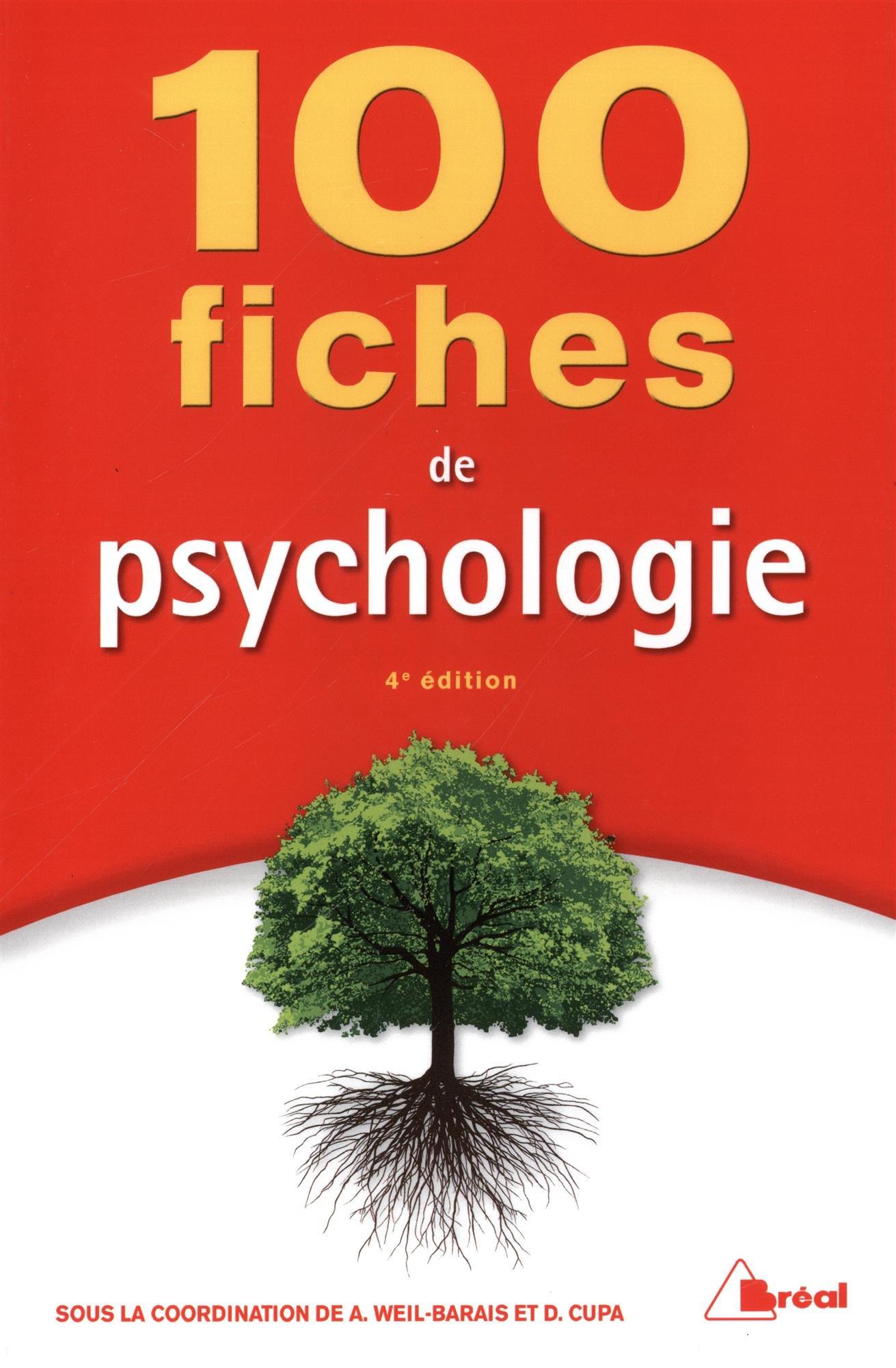 100 fiches de psychologie Broché – 7 avril 2017 Collectif Annick Weil-Barais Dominique Cupa Bréal