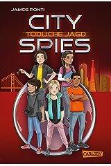 City Spies 2: Tödliche Jagd: Actionreicher Spionage-Thriller für Jugendliche (German Edition) Kindle Edition