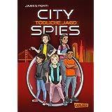 City Spies 2: Tödliche Jagd: Actionreicher Spionage-Thriller für Jugendliche (German Edition)