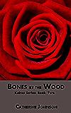 Bones by the Wood (Kairos Book 2)