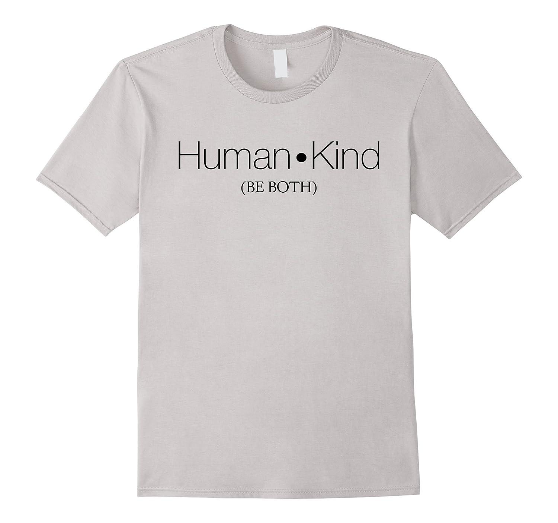 Human Kind (Be Both) T-Shirt | Love, Equality, Equal Rights-FL