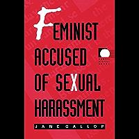 Feminist Accused of Sexual Harassment (Public planet books)