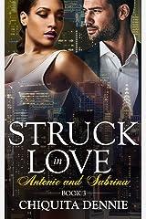 Antonio and Sabrina Struck In Love 3 (Antonio and Sabrina Struck In Love Book) Kindle Edition