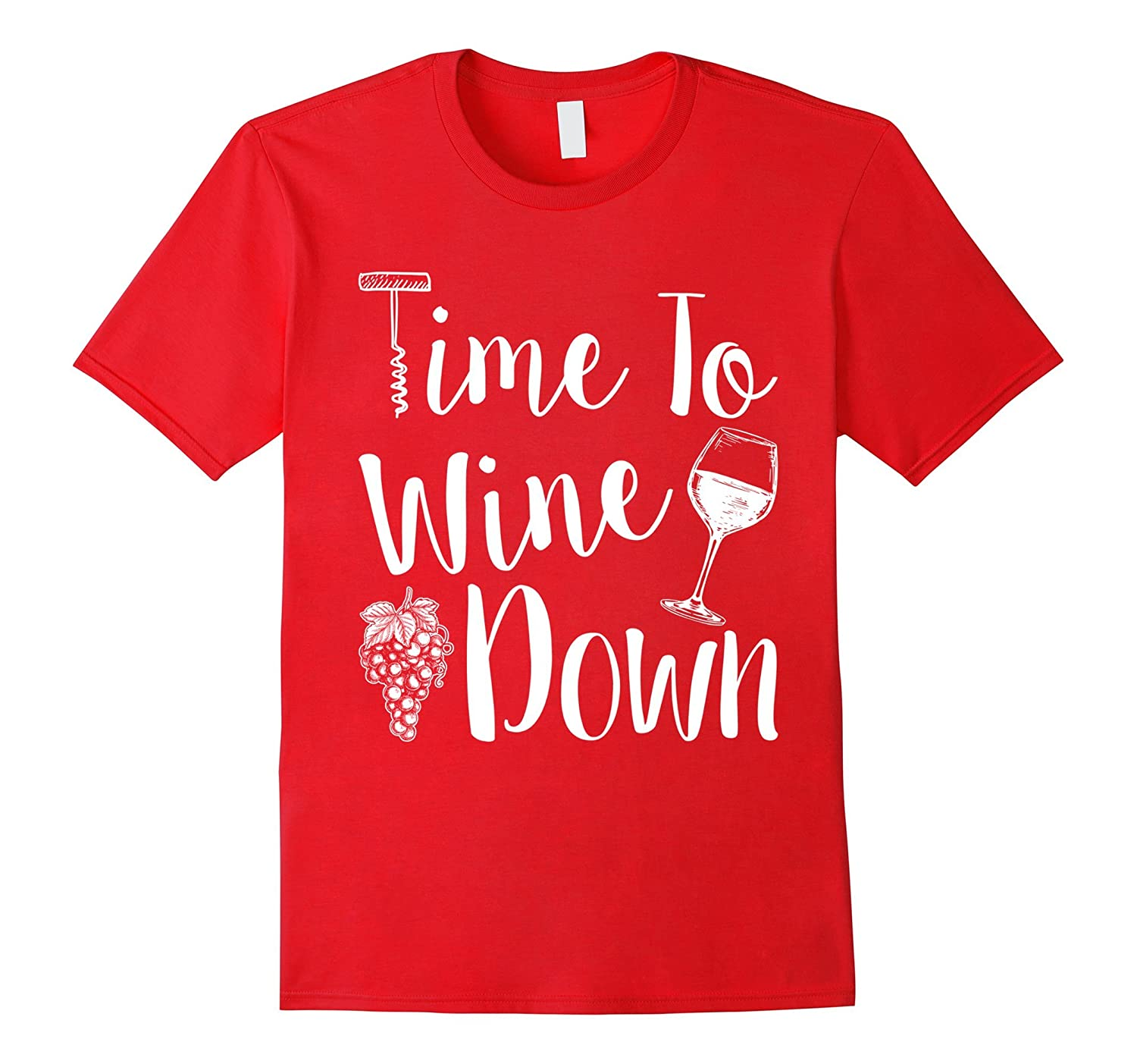 Time To Wine Down T shirt-FL