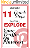 11 Ways to Explode Your Traffic on Pinterest: A Quick Guide. Updated for 2018.