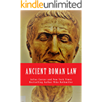 Ancient Roman Law (The World's Greatest Codes Book 5)