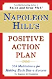 Napoleon Hill's Positive Action Plan: 365 Meditations For Making Each Day a Success
