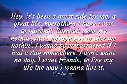 Amazoncom Don Zimmer Famous Quotes Laminated Poster Print 24x20