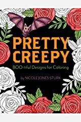 Pretty Creepy: Boo-tiful Designs for Coloring Paperback