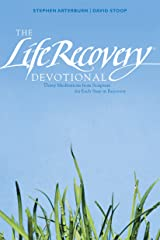 The Life Recovery Devotional: Thirty Meditations from Scripture for Each Step in Recovery Kindle Edition