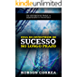 Guia Do Investidor de Sucesso no Longo Prazo: Os Segredos Para a Independência Financeira