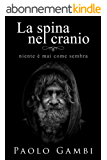 La spina nel cranio: PNL, crescita personale e coaching in un romanzo psicologico di formazione. La versione italiana di Limitless (Italian Edition)