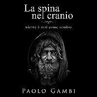 La spina nel cranio: PNL, crescita personale e coaching in un romanzo psicologico di formazione. La versione italiana di Limitless