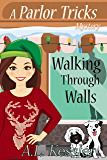 Walking Through Walls (A Parlor Tricks Mystery Book 3)