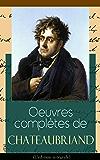 Oeuvres complètes de Chateaubriand (L'édition intégrale): Romans + Ouvrages historiques et politiques + Poésies + Correspondances: Atala + René + Génie ... de Rancé + De Buonaparte et des Bourbons…