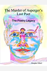 The Murder of Asperger's Last Poet: The Poetry Legacy Kindle Edition