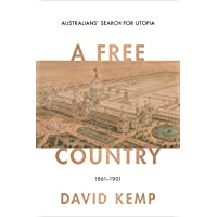 A Free Country: Australians' Search for Utopia 1861-1901