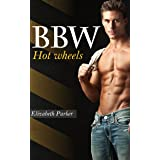 Hot Wheels (BBW Romance And Alpha Males Book 1)
