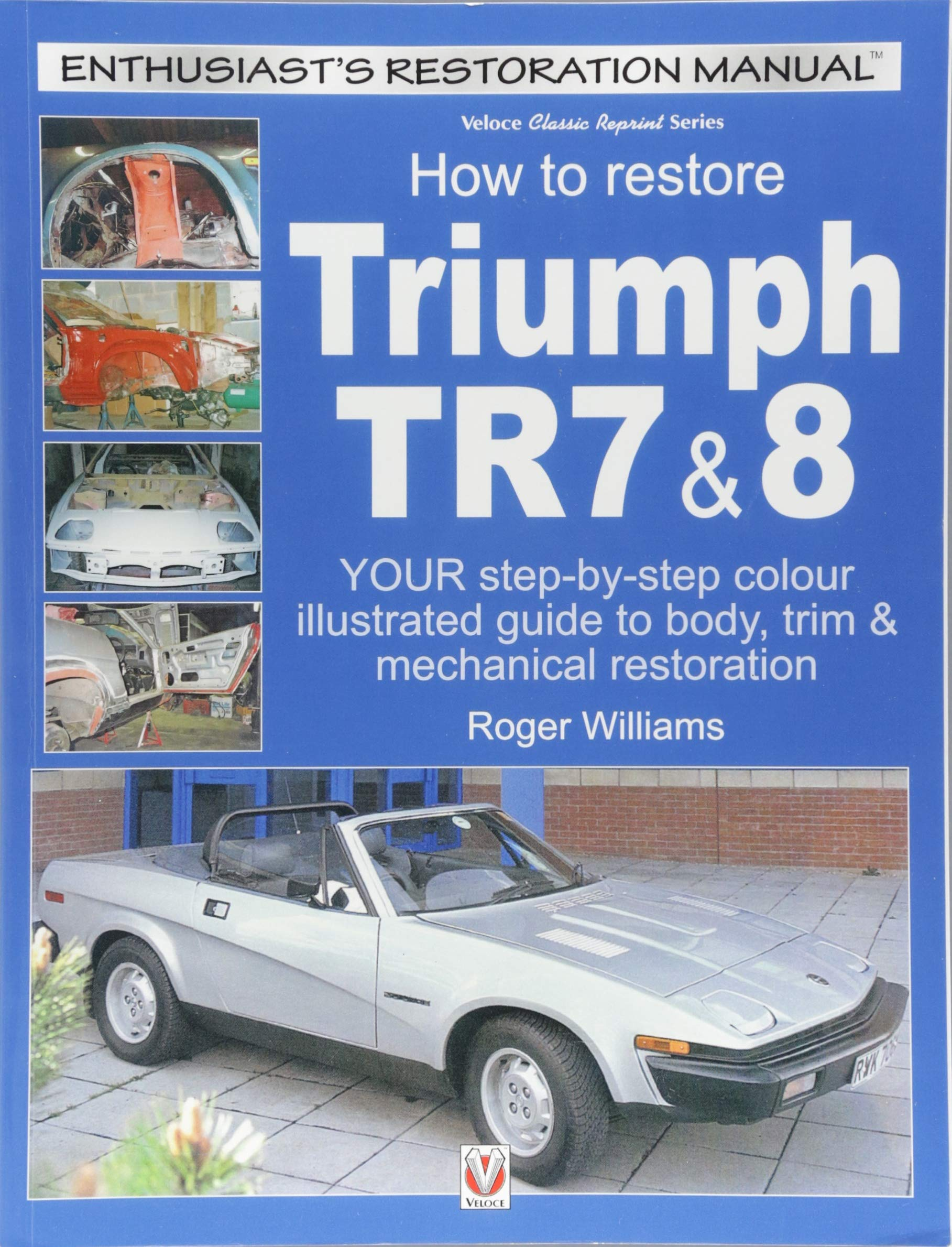 How To Restore Triumph Tr7 8 Enthusiasts Restoration Manual Tr8 Wiring Diagram Roger Williams 9781787112520 Books