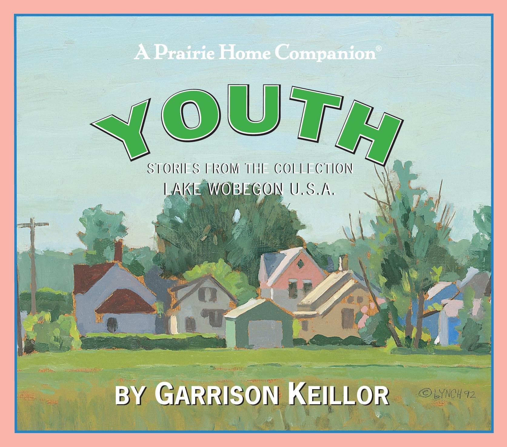 Lake Wobegon U.S.A.: Youth (Prairie Home Companion (Audio)) pdf epub