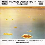 Francois Carrier Trio + 1: Compassion
