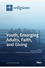 Youth, Emerging Adults, Faith, and Giving Kindle Edition