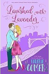 Lavished with Lavender: A Christian Romance (Urban Farm Fresh Romance Book 9) Kindle Edition